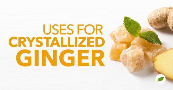crystallized ginger uses