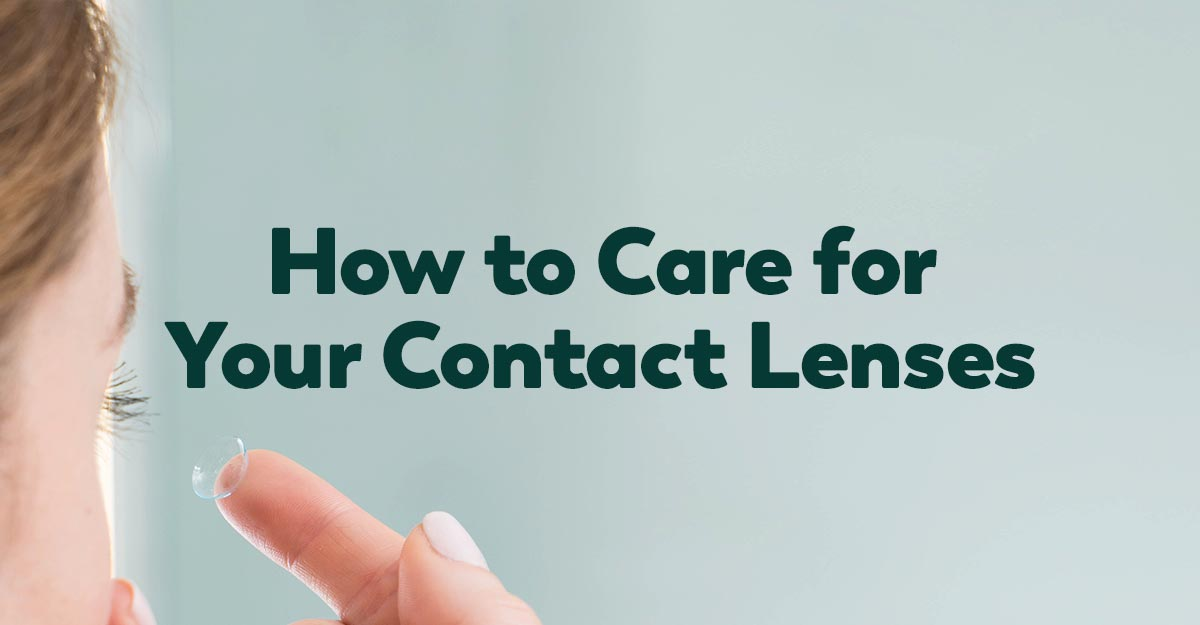how to care for your contacts