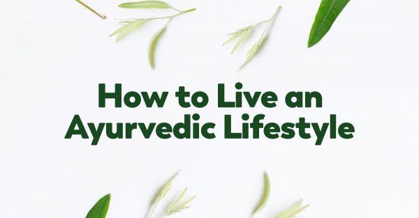live-an-ayurvedic-lifestyle