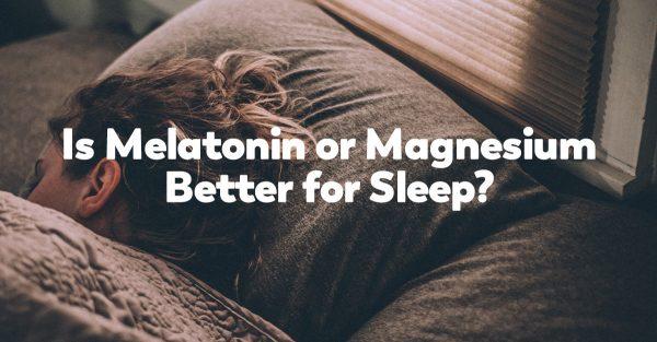 melatonin-or-magnesium-better-for-sleep