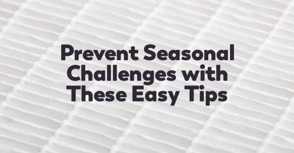 prevent seasonal challenges