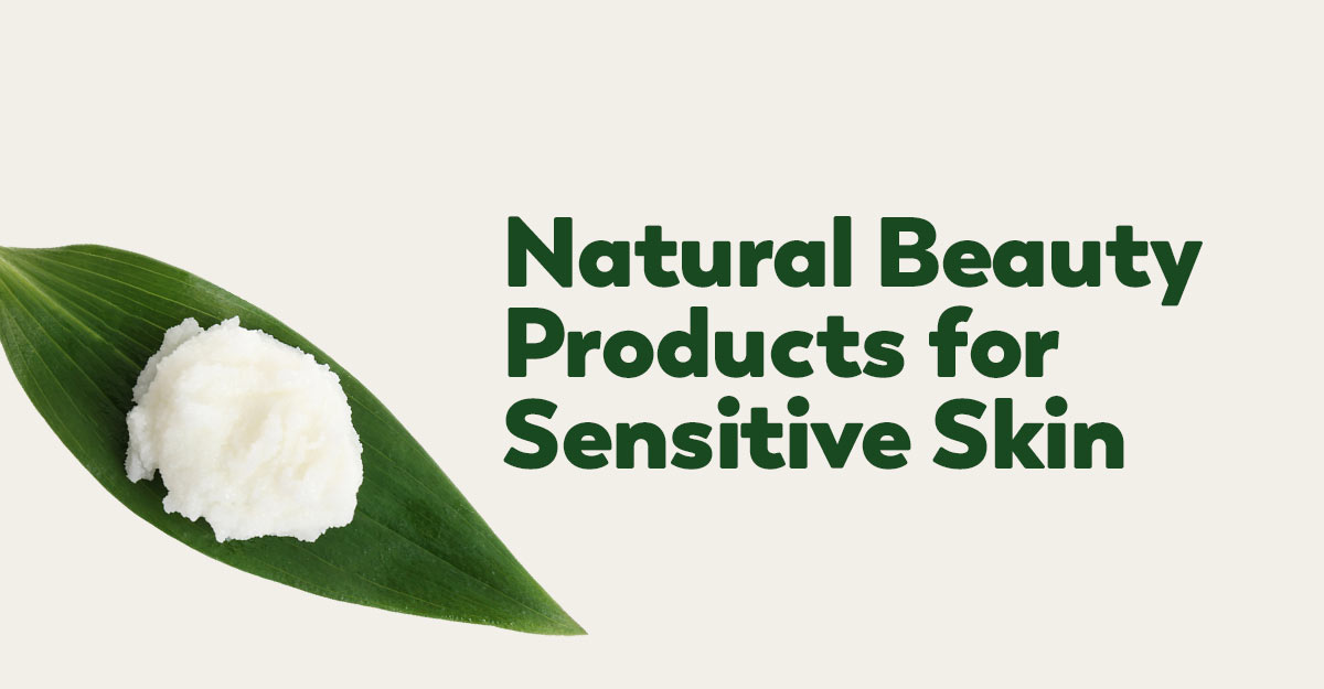 natural beauty products for sensitive skin