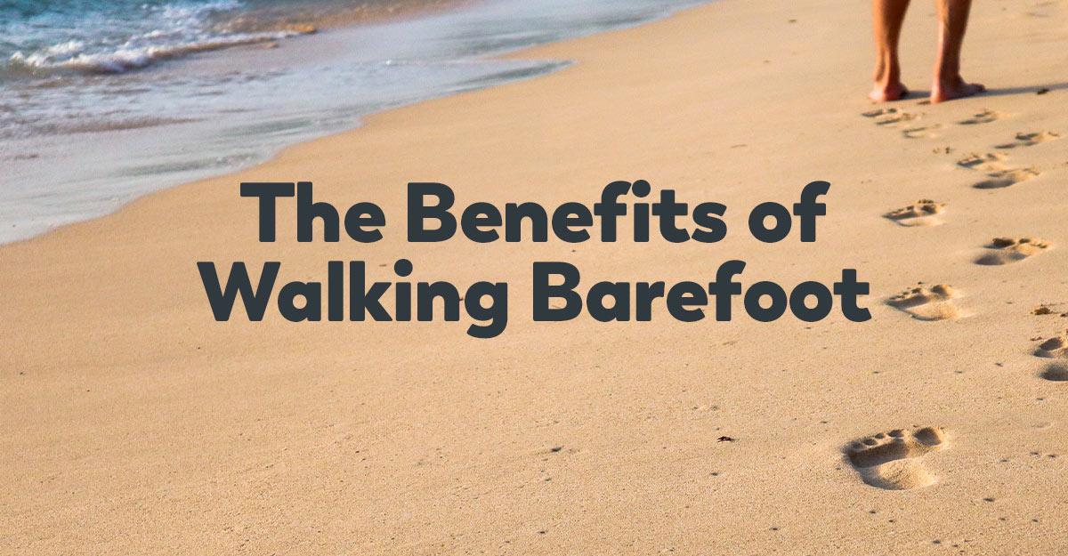 benefits-of-walking-barefoot