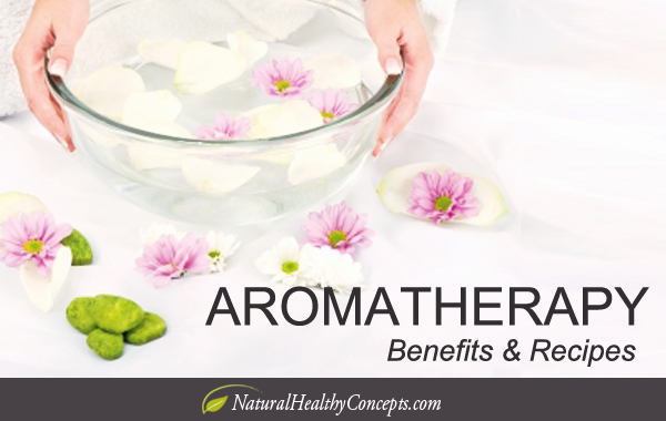 Aromatherapy Benefits and Recipes!