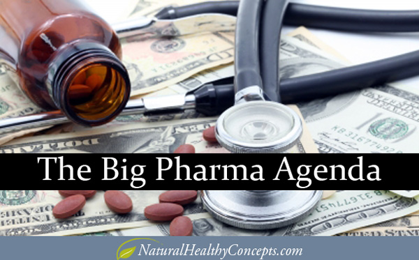 The Agenda of Big Pharma: The Truth About Drug Companies