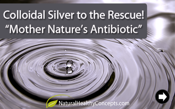 Colloidal Silver Really is Nature's Antibiotic!