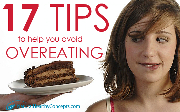 17 Tips to Help You Avoid Overeating!