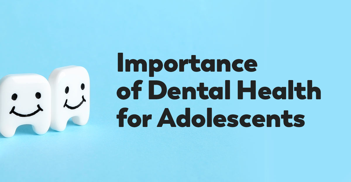 adolescent-dental-health-important