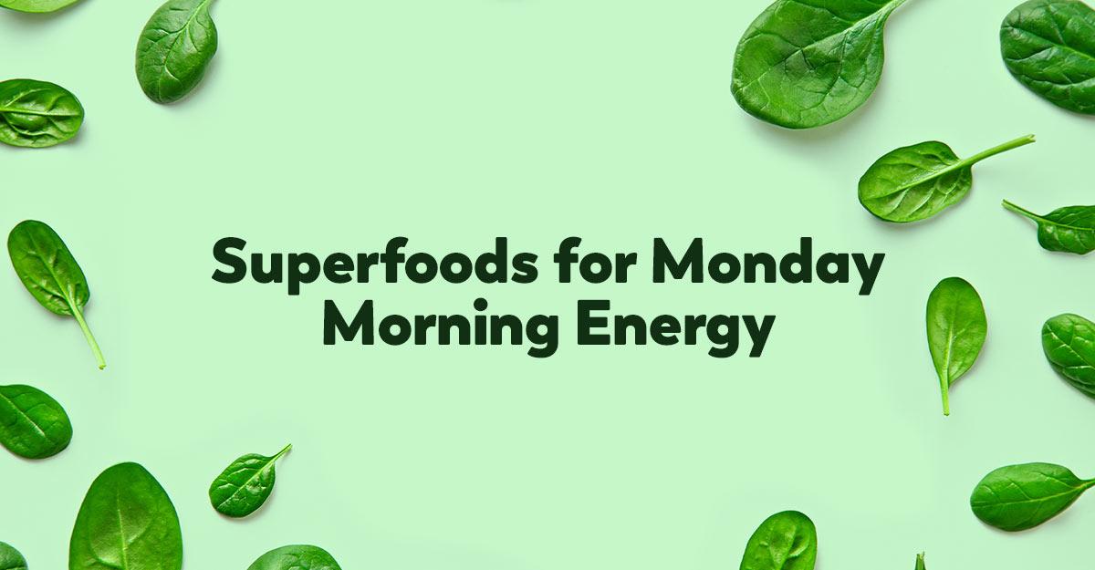 monday-morning-superfoods-energized