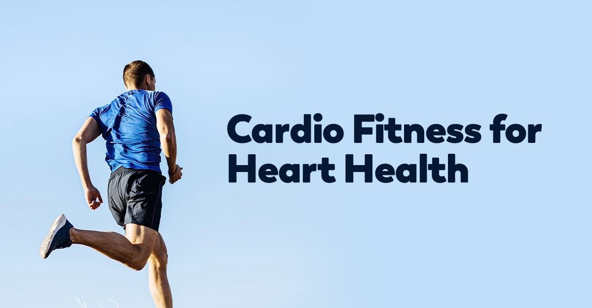 how cardio fitness promotes heart health