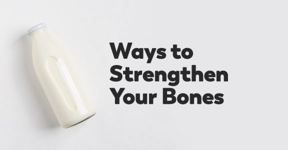 ways to strengthen your bones