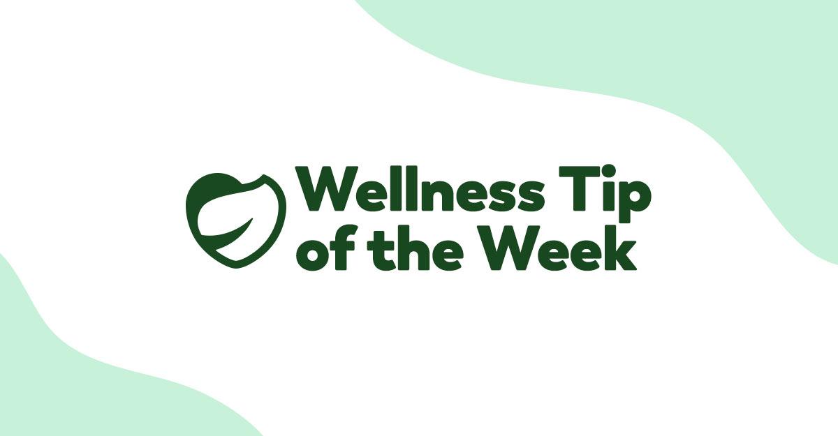 wellness tip of the week